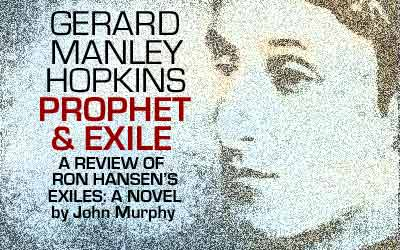 Gerard Manley Hopkins: Prophet & Exile