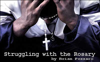 Struggling with the Rosary